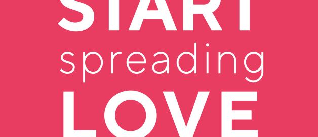 Start Spreading Love